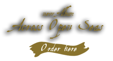New Album 'Across Open Seas' order here